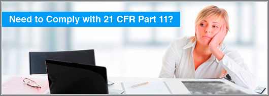 Need to comply with 21 CFR Part 11?
